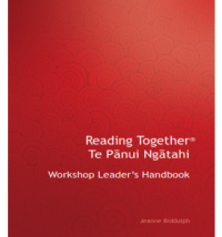 Reading Together® Te Pānui Ngātahi: Workshop Leader's Handbook