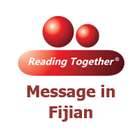 Reading Together® Message in Fijian